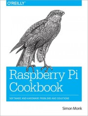 O'Reilly Raspberry Pi Cookbook - O'Reilly Raspberry Pi Cookbook Author: Simon Monk Language: English Pages: 412 Publisher: