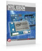 Getting Started with the Intel - Getting Started with the Intel Edison Author: Bert van Dam Language: English Pages: 128