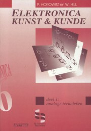 Elektronica, kunst & kunde - d - Elektronica, kunst & kunde - deel 1 Analoge technieken Author: Paul Horowitz en Winfield Hill