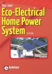 Your Own ECO-electrical Home P - Your Own ECO-electrical Home Power System Author: D. Fichte Language: English Pages: 75