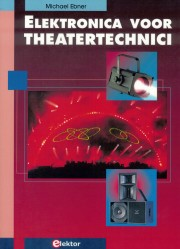 Elektronica voor theatertechni - Elektronica voor theatertechnici Author: Michael Ebner Language: English Pages: 235 Publisher: