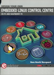 Design Your Own Embedded Linux - Design Your Own Embedded Linux Control Centre on Pc and Raspberry Pi Author: Hans Henrik