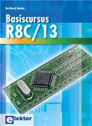 BASISCURSUS R8C/13 - BASISCURSUS R8C/13 Author: BURKHARD KAINKA Language: Dutch Pages: 235 Publisher: ELEKTOR ISBN: