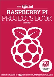The Official Raspberry Pi Projects Book vol. 3 - The Pi Education Team (EN)