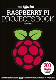 The Official Raspberry Pi Projects Book vol. 2 - The Pi Education Team (EN)